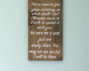 Wedding Memorial Wood Sign - I'm in heaven for your wedding day so what shall I do?