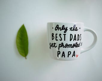 Only The Best Dads Get Promoted to Papa Mug / Funny Father's Day Gift for Grandpa / Grandpa Christmas Gift from Grandkid / Papa Birthday Mug