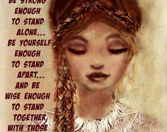 BE STRONG ENOUGH ..Art by Anita .Prints or Cards  by Anita of Zen to Zany.....No Zen to Zany on Prints
