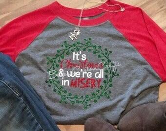 Christmas Raglan. We're All in Misery. Griswald Christmas. National Lampoon's Christmas. Funny Christmas tshirt. Vinyl shirt. Glitter vinyl.