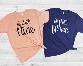 On Cloud Wine, On Cloud Nine, Bride and Boujee, Bad and Boozy, Bachelorette Shirt, Wine Themed Shirt, Bachelorette Party Shirts