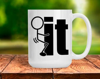 Funny Mug, Fuck It Screw It, F*ck It Gift for Her or Him, Humorous Coffee Tea Mug, Sarcastic Cup for Boss Coworker Friend Self