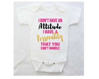 Baby Girl Clothes | I Don't Have An Attitude...I Have A Personality That You Can't Handle | Bodysuit. Baby shower gift.