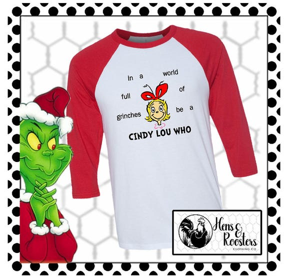 RETIRING - In a World Full of Grinches be a Cindy Lou Christmas Shirt / Holiday T-Shirt / Merry Christmas / Unisex Raglan Tee (B3200) #1337