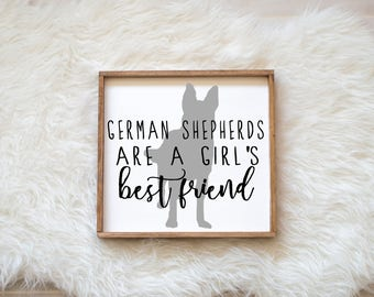 German Shepherds are a Girl's Best Friend Sign on Painted Wood, Dog Decor Dog Painting, Gift for Dog People, New Puppy, Housewarming