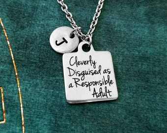 Cleverly Disguised as a Responsible Adult Necklace SMALL Engraved Necklace Charm Necklace Pendant Necklace Birthday Neckalce Millenial Gift