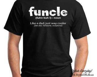 Funcle Shirt Funny Uncle Definition T-shirt Funny Gift For Uncle Like A Dad But Way Cooler Unisex T-Shirt