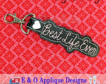 Best Life Ever Snap Tab Embroidery Design, In The Hoop Embroidery, Embroidery Design, Snap Tab, Key Ring, Key Fob, Keychain, Digital Design