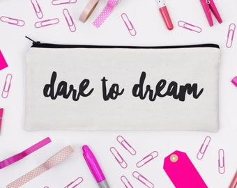 Pencil Case - Dare to Dream - Natural Cotton and Black -  Motivational / Empowering / Positive