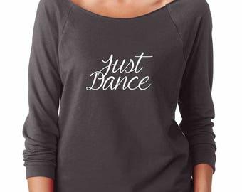 Just Dance Shirt. Women's Lightweight, Soft, Raw Edge, Boat Neck Terry Shirt with 3/4 sleeves. Dancing Shirt. Dance Sweater.