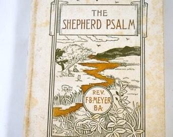 Shepherd Psalm 1895 Antique Religious Book Rev. FB Meyer BA Northfield Edition 1890s Religious Book Antique Religious Book