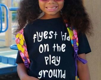 Flyest Kid On the Playground Tee