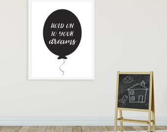 Scandinavian Kids Art - Balloon Print - Hold On To Your Dreams - Black and White Kids Art