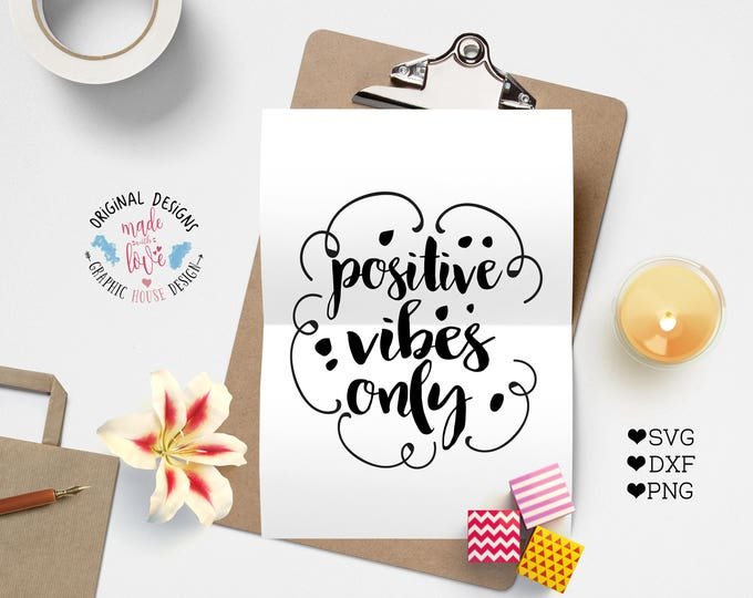 Positive Vibes only svg, Good Vibes cutting file, Positive Vibes iron on, Cricut, Silhouette cameo, funny quotes svg, girls svg, vibes svg