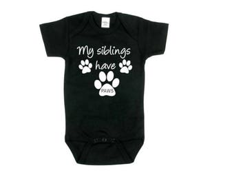 My siblings have paws| dogs| Onesies| Baby Bodysuits| Boys Girls Onesies| Dog Sibling| Baby Onesie| Dog Onesie| Puppy Onesie| Pup Onesie|