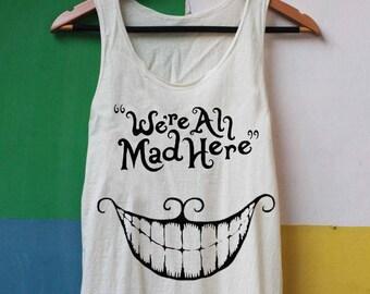 We're All Mad Here Shirt - Alice in Wonderland Shirt - Cheshire Cat Shirt