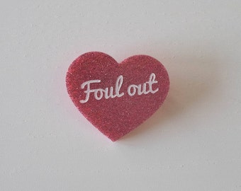 "Glitter pink heart out ""Foul"" brooch"