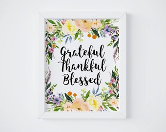 Grateful Thankful Blessed Sign, Thanksgiving Decor, Give Thanks, Gold Watercolor Floral Wreath, Grateful Wall Art, Blessed Wall Art, Digital