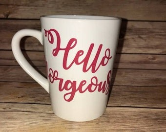 Custom Hello Gorgeous Mug With Name On The Back