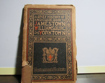 a brief history of and guidebook to Jamestown williamburg and yorktown 1930
