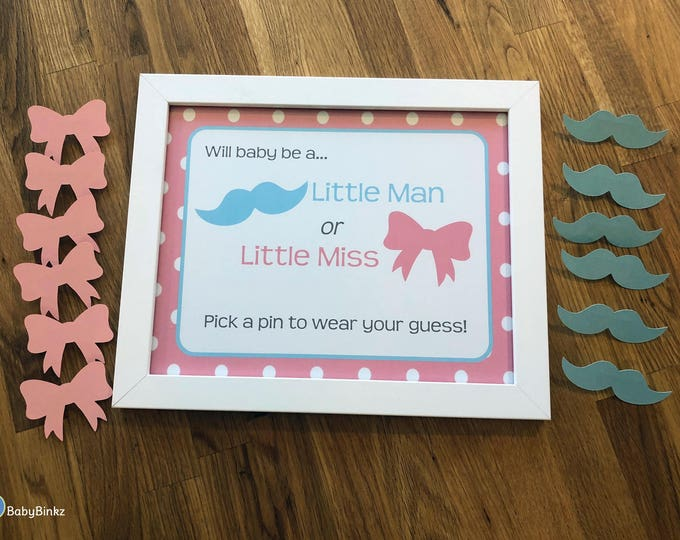 Gender Reveal Pin Set - Pins and Sign - Party Baby Shower Die Cut Pink Girl Bows & Blue Boy Mustaches Vote Game Little Man or Miss