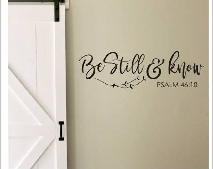 Farmhouse Wall Decal Be Still and Know Vinyl Wall Decor Religious Spiritual Decal Home Decor Rustic Psalm Verse Scripture Decal