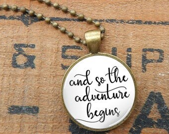 And So The Adventure Begins Pendant, Wedding Glass Necklace, Inspirational Quote Pendant, Typography Pendant. New Beginnings Necklace