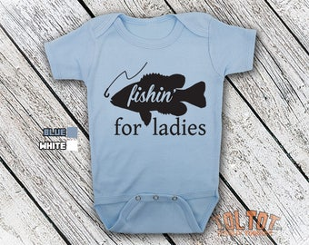 Bodysuit or Toddler Shirt, Fishin For Ladies, Baby Bodysuit, Baby Shower Gift, Girls, Boys