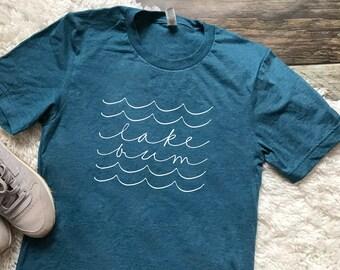 FREE SHIPPING Lake Bum Shirt, Lake Shirt, Summer Shirt, Life is Better at the Lake Shirt, Lake Life is the Best Life, Lake Life Shirt