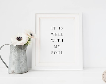 It Is Well With My Soul Print — Quote Print Minimalist Black And White Print Printable Wall Art Poster Bedroom Print Art INSTANT DOWNLOAD