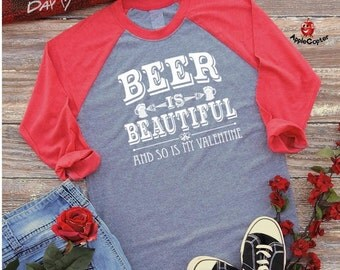 Mens Valentine Shirt, Beer Is Beautiful, Guys Beer Drinking Shirt, Funny Valentines Gift for Him, Beer Lovers Valentine Gift, AppleCopter