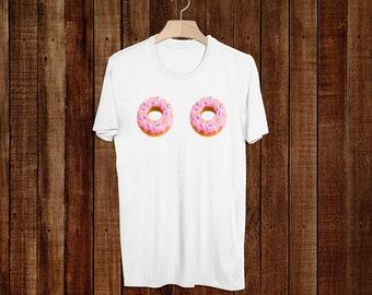 Donut Boobs - Boob T-Shirt - Funny Boobs - Boobs Top Tee - Boobs T Shirt - Donut Tshirt - Donuts - Donut T Shirt - Dunkin Donuts - Boobies