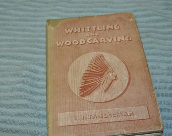 Whittling And Woodcarving By E.J.Tangerman