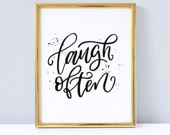 Printable- Laugh Often - Lettering Quote in a brush style for creatives. Print, hand lettering, ink, brush, wall art. Home decor.
