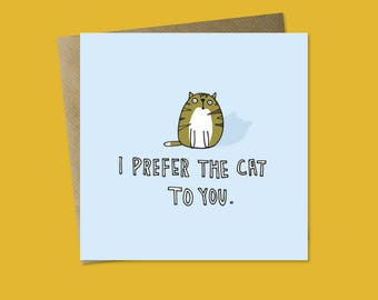 Cat Greetings Card - Valentines Day - Anniversary - Birthday - Funny - For Him - For Her