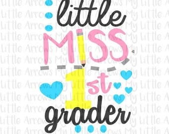 SALE- Little Miss 1st grade SVG, DXF, Eps, png Files for Cutting Machines Cameo or Cricut - back to school svg - first grade svg - first day