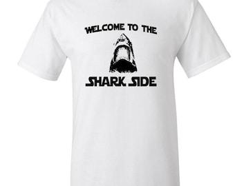 Welcome To The Shark Side Shirt Shark Week T-Shirt Shark Fan Shirt Jaws Sharknado Tee