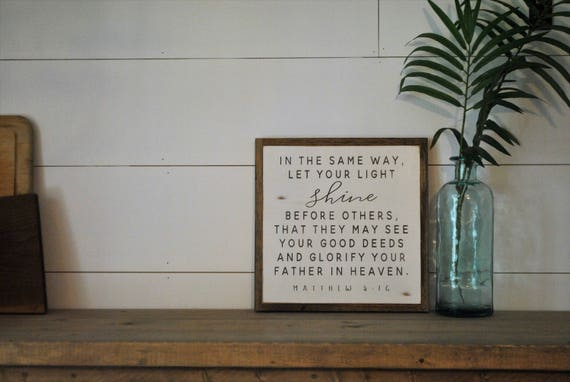 let your LIGHT SHINE 1'X1' sign | distressed wooden sign | farmhouse decor | let your light shine before others | Matthew 5:16 | Bible verse
