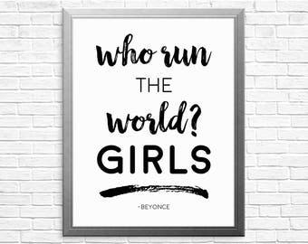 PRINTABLE ART, Who Run The World Girls, Typography Print, Inspiration Art, Wall Art, Motivational Quote, Beyonce Wall Art, Beyonce Art,