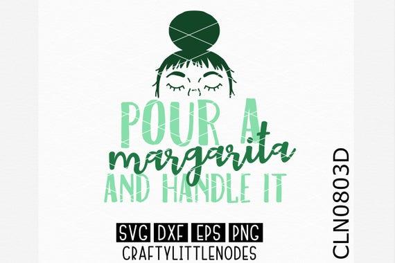 CLN0803D Pour A Margarita & Handle It Woman Mom Day Shirt SVG DXF Ai Eps PNG Vector Instant Download Commercial Cut File Cricut Silhouette