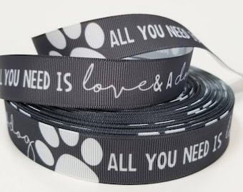 """7/8"""" inch All you need is LOVE and a DOG white on Gray Grey - Printed Grosgrain Ribbon for Hair Bow - Original Design"""