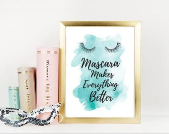 Mascara makes everything better, Teal blue watercolor A4 8.5X11 inch Digital instant download, Fashion Painting, Fashion Print, Digital gift