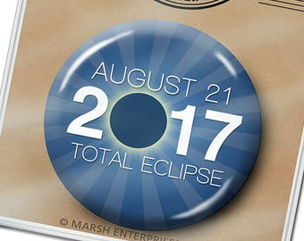 """Total Solar Eclipse August 21, 2017 Button, Keychain or Bottle Opener 2.25"""" or 1.5"""""""