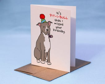 Pit Bull Birthday Card - Belated Birthday Dog Card - Pit Bull Birthday - Late Birthday Card - Dog Card - Belated Birthday - Pit Bull Card