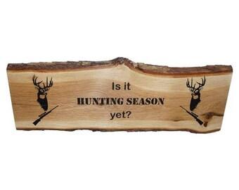 Deer Hunting Sign, Deer Decor, Live edge, Rustic Hunting Sign, Rustic Sign, Wood Sign, Buck Decor, Rustic Sign, Is It Hunting Season Yet?