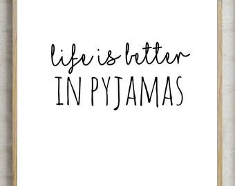 70% life is better in pyjamas, bedroom funny print, funny gift, bedroom decor, bedroom print, gift for her, funny gift print, instant decor,
