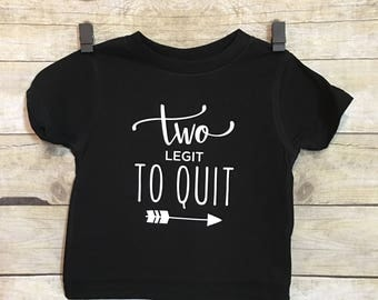 Two Legit to Quit | Too Legit to Quit | Second Birthday Shirt | 2nd Birthday Shirt | Toddler Shirt | Black Vinyl | Cotton Tee Shirt
