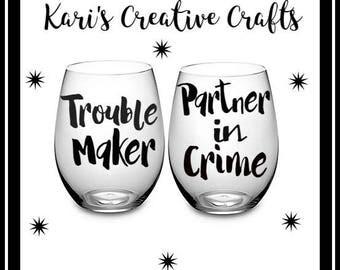 Best Friends Wine Glasses, Trouble Maker, Partner in Crime, Bestie, Best friend gift, BFF glass, Best friends, Personalized Wine Glasses