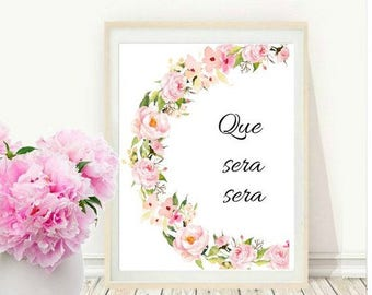 Que Sera Sera, Printable Poster, Home Decor, Wall Decor, What Will Be Will Be, Inspirational Quote, Instant Download, Wall Decor