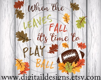 Fall - SVG - Dxf - Png - Eps - Fcm - Ai - Fall Svg - Football Svg - Play Ball Svg - Cut File - Commercial Use - Silhouette - Cricut
